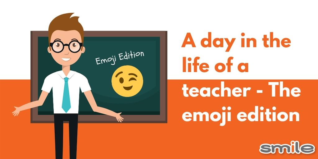 A day in the life of a teacher, the emoji edition!