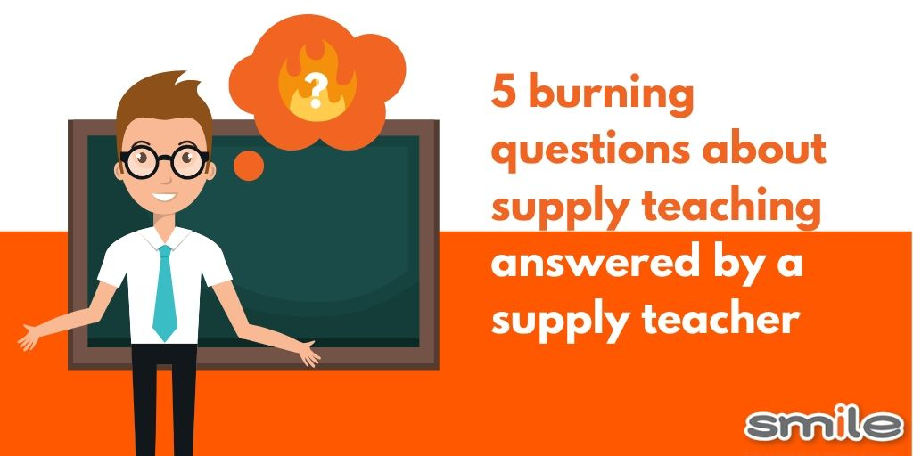 5 burning questions about supply teaching answered by a supply teacher