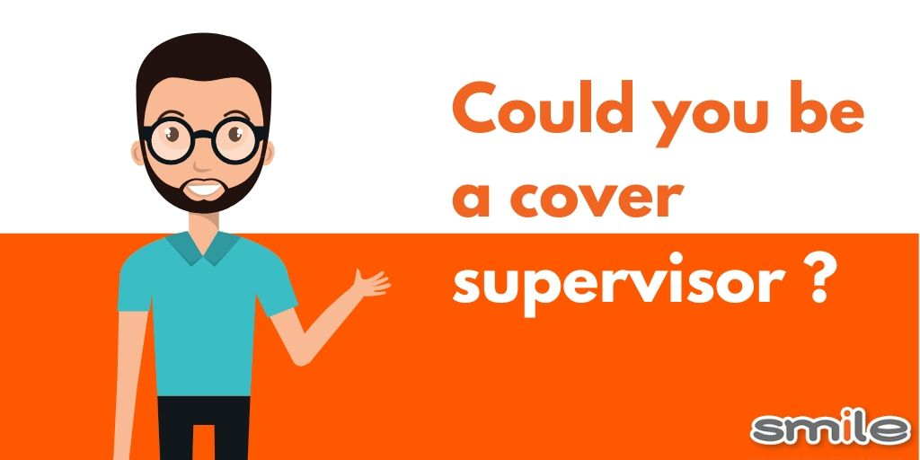 Could you be a cover supervisor?