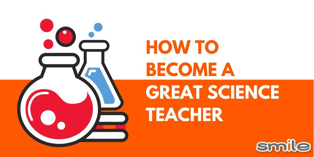 How to become a great Science Teacher