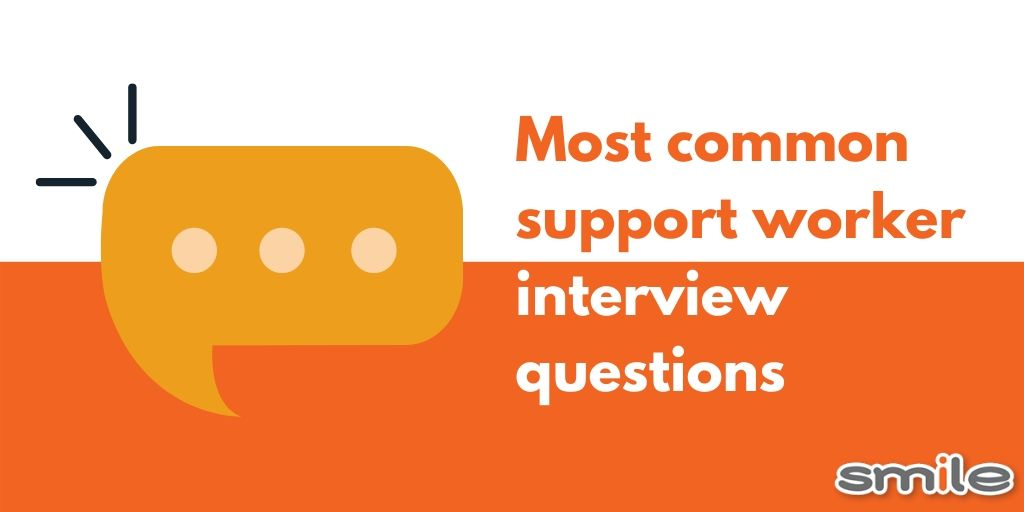 Most Common Support Worker Interview Questions
