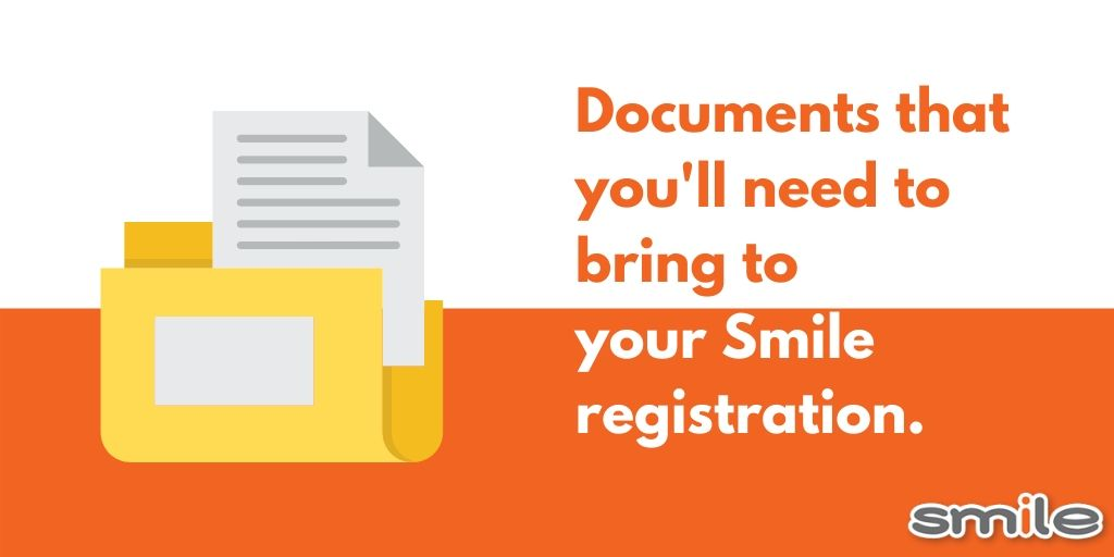 Documents you'll need to complete for your Smile registration