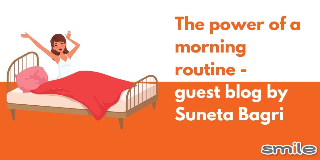 The power of a morning routine by Suneta Bagri