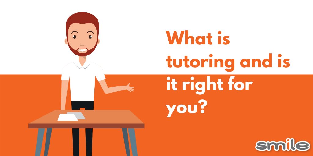 What is tutoring and is it right for you?