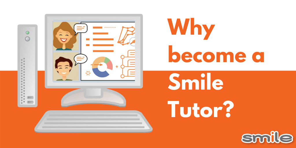 Why become a Smile Tutor?