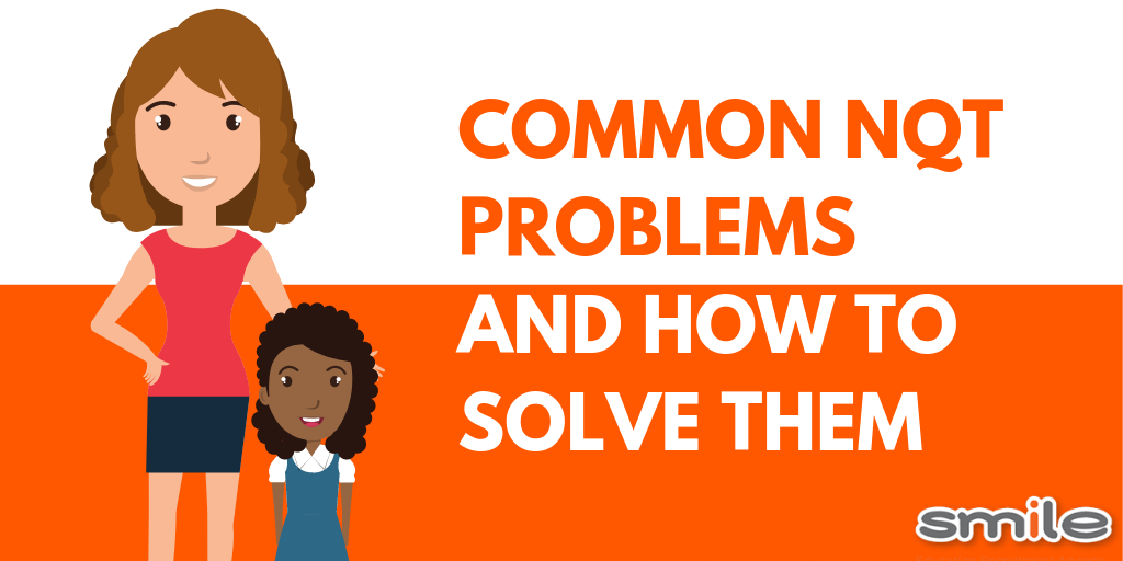 Common NQT problems and how to solve them